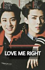 Love me right. « SeHun; EXO.» by imisspeggy