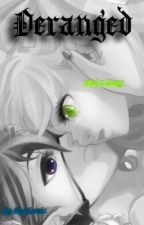 Deranged (Ciel x Lizzy) by xchronicx