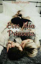 Eres Mia Princesa by vicoluu6