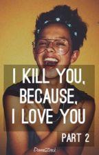 I kill you, because, I Love you_PART 2 [Jacob Sartorius SK/CZ] by DomaZreck