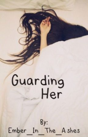 Guarding Her by Ember_In_The_Ashes