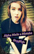 Alpha Made a Mistake by skyyhigh_123