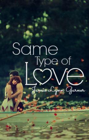 Same Type Of Love by SimplyJamieLynn