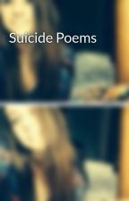 Suicide Poems by heythereaaliyah