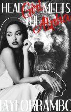 Head Girl Meets The Alpha by TaylorRambo
