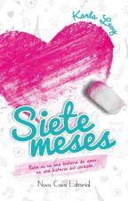 Siete Meses ♥GANADORA PREMIOS WATTY 2014♥ Historia Destacada♥ by KalevMenez