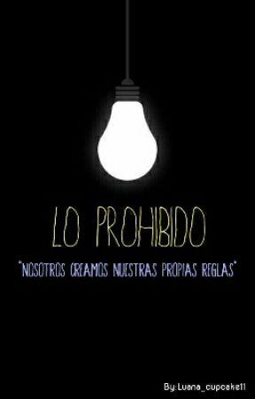 """Prohibido"" by Luana_cupcake11"
