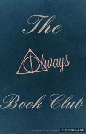 Harry Potter Book Club: The Always Book Club by LornaL03