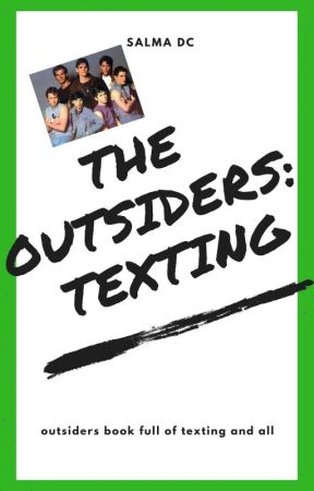 The Outsiders: Texting by flamingskull1521