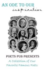 An Ode to Our Inspiration - A Collection of Our Favorite Famous Poets by PoetsPub