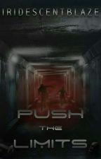 Push the Limits  by IridescentBlaze
