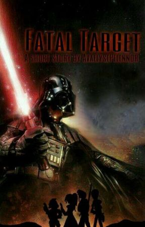 Fatal Target: A Darth Vader Story by AvaelysePelennor