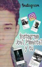 Instagram:joel pimentel y tu (Terminada) by OOPSJOEL