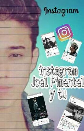 Instagram:joel pimentel y tu (Terminada)