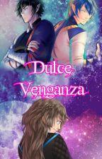 Dulce Venganza by WolfMika