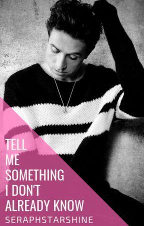 Tell Me Something I Don't Already Know (Gryles) by SeraphStarshine