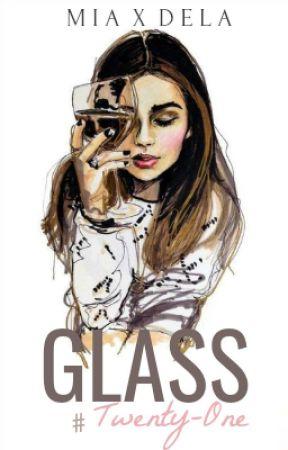 Glass Number Twenty-One by miaxdela