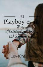 El Playboy es mi niñero(Christopher Vélez y Tu) 2 temporada by LoveCnco14