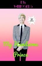 My Handsome Prince [Bts Namjin Fanfic] by V-Min95ers