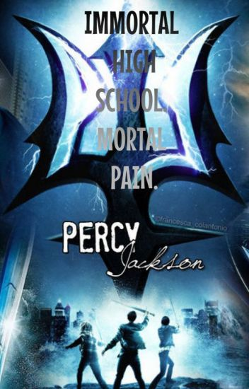 Percy Jackson: Immortal High School, Mortal Pain (Completed