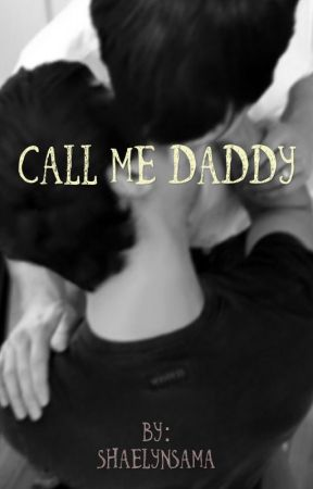 Call Me Daddy//Phan  by ShaelynSama