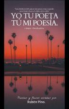 Yo Tú Poeta, Tu Mi Poesía♡ by WorkingChoicesO3O