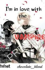 I'm In Love With The Vampire (Completed) by chocolate_blend