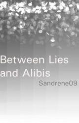 Between Lies and Alibis by Sandrene09