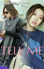 TELL ME  ✔ by WindaYesung