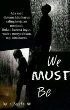 We Must Be by Syifa_Nh