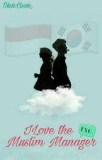 ILOVE THE MUSLIM MANAGER(EXO) by CisooShirumaki