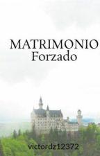 MATRIMONIO Forzado by victordz12372
