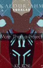 More Than a Project || Kaldur'ahm X Reader Story by problematicwoman-