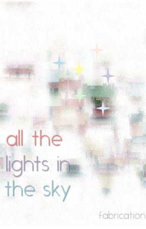 All The Lights In The Sky by fabrication