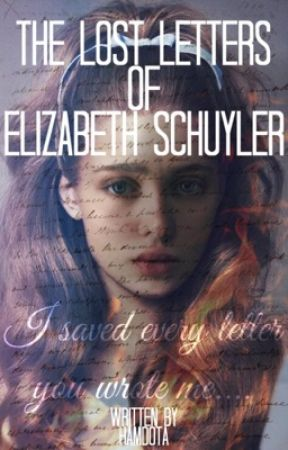 The Lost Letters of Elizabeth Schuyler  by HamDotA