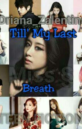 Till' My Last Breath by Driana_Zalentina