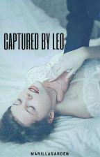 Captured by Leo  by MarillaGarden