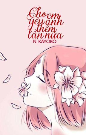(SasuSaku) Cho em yêu anh thêm lần nữa! by Uchiha_Kayoko