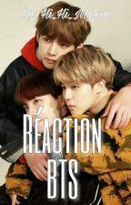 Réaction<3 [BTS]  by Abracasas