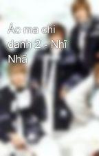 Ác ma chi danh 2 - Nhĩ Nhã by yunho43a385