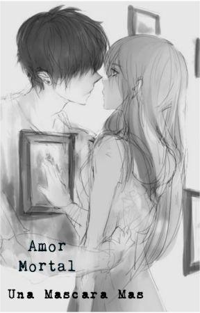 Amor Mortal by UnaMascaraMas1