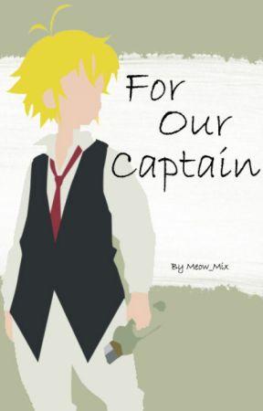 For Our Captain {Nanatsu No Taizai Fanfic} by meow_mix