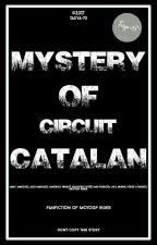 Mystery Of Circuit Catalan [MotoGP Rider Fanfiction] by Tasya-73