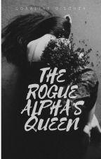 The Rogue Alpha's Queen by queenofallqueens