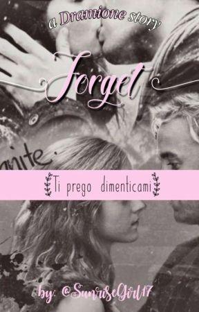 Dramione Forget [IN REVISIONE] by SunriseGirl17
