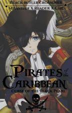 Pirates of the Caribbean: Curse of the Black Pearl ❖ Sebastian X Reader X Ciel by SebastianMichaeIis