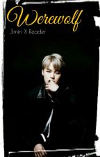 Werewolf (Jimin X Reader) [On Hold]  by ARMY_Luna