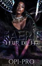 Faerie, Fleur du Feu by Opi-Pro