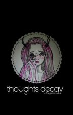 thoughts decay by StacyLNicole