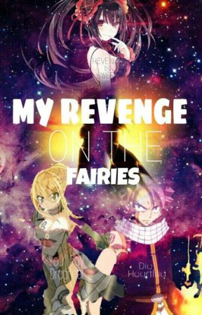My Revenge On The Fairies   COMPLETED   by girlish_army0495